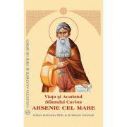 Viata si Acatistul Sfantului Cuvios Arsenie cel Mare