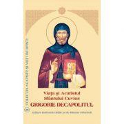 Viata si Acatistul Sfantului Cuvios Grigorie Decapolitul