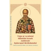 Viata si Acatistul Sfantului Ierarh Ambrozie Episcopul Mediolanului