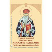 Viata si Acatistul Sfantului Ierarh Atanasie Patelarie, Patriarhul Constantinopolului