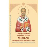 Viata si Acatistul Sfantului Ierarh Nicolae Arhiepiscopul Mirelor Lichiei