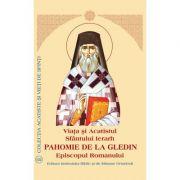 Viata si Acatistul Sfantului Ierarh Pahomie de la Gledin