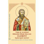 Viata si Acatistul Sfantului Sfintit Mucenic Clement Episcopul Ancirei