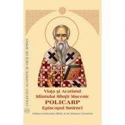 Viata si Acatistul Sfantului Sfintit Mucenic Policarp Eiscopul Smirnei - Aprobarea Sfantului Sinod