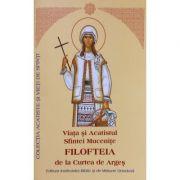 Viata si Acatistul Sfintei Mucenite Filofteia de la Curtea de Arges