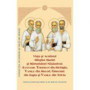 Viata si Acatistul Sfintilor Martiri si Marturisitori Atanasie, Vasile si Grigorie