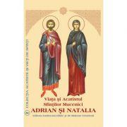 Viata si Acatistul Sfintilor Mucenici Adrian si Natalia