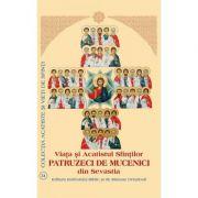 Viata si Acatistul Sfintilor Patruzeci de Mucenici din Sevastia