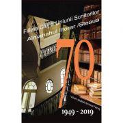 70. Filiala Cluj a Uniunii Scriitorilor din Romania. Almanahul literar / Steaua. 1949-2019 - Irina Petras