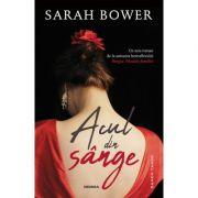 Acul din sange - Sarah Bower