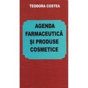 Agenda farmaceutica si produse cosmetice - Teodora Costea