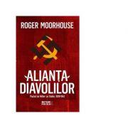 Alianta Diavolilor. Pactul lui Hitler cu Stalin 1939-1941 - Roger Moorhouse