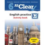All Clear. English practice L2. Activity Book. Auxiliar pentru clasa a VI-a - Fiona Mauchline