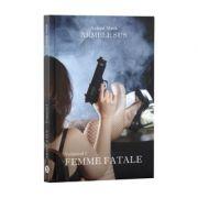 Armele sus, Volumul 1, Femme Fatale - Ayleen Mark