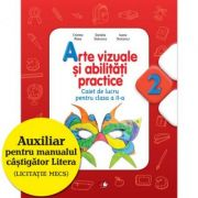 Arte vizuale si abilitati practice (Caiet de lucru clasa a II-a) - Cristina Rizea