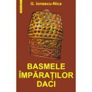 Basmele imparatilor daci - G. Ionescu-Nica
