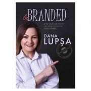 Be Branded - Dana Lupsa