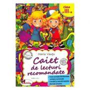 Caiet de lecturi recomandate - Clasa 3 - Maria Vantu