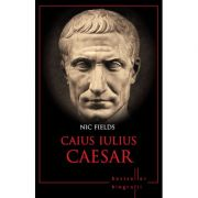 Caius Iulius Caesar. Bestseller. Biografii - Nic Fields