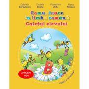 Comunicare in limba romana. Caietul elevului pentru clasa I (vol. I) - Daniela Besliu, Florentina Chifu