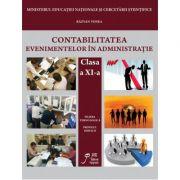 Contabilitatea Evenimentelor in Administratie clasa a XI-a. Filiera tehnologica. Profilul servicii - Razvan Lucian Vonea