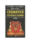 Cromatica poporului roman - Tudor Pamfile, Mihai Lupescu, S. Fl. Marian