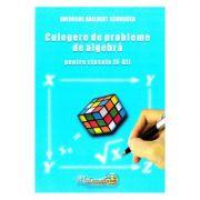 Culegere de probleme de algebra - Clasele 9-12 - Gheorghe Adalbert Schneider