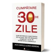 Cumpatare in 30 de zile - Dave Andrews, Jack Canfield