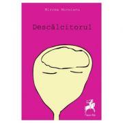 Descalcitorul - Mircea Moroianu