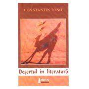 Desertul in literatura - Constantin Tonu