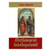 Dictionarul intelepciunii. Ed. 2 - Theofil Simenschy