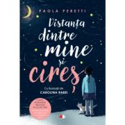 Distanța dintre mine si cires - Paola Peretti