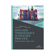 Educatie tehnologica si aplicatii practice. Manual pentru clasa a VII-a - Florina PISLEAGA, Natalia LAZAR, Stela OLTEANU