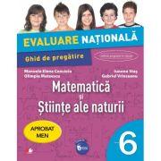 Evaluare nationala Matematica si stiinte ale naturii. Ghid de pregatire pentru Clasa a VI-a - Manuela Elena Concioiu