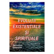 Evolutii existentiale si spirituale - Alexandra Galatescu