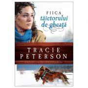 Fiica taietorului de gheata - vol. 1. Seria Tinutul apelor stralucitoare - Tracie Peterson
