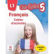 Francais. Cahier d'activites. L1. Limba franceza. Auxiliar pentru clasa a V-a. Limba moderna 1 - Mariana Visan