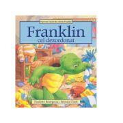Franklin cel dezordonat - Paulette Bourgeois, Brenda Clark