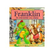 Franklin in excursie cu clasa - Paulette Bourgeois, Brenda Clark
