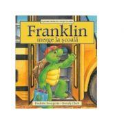 Franklin merge la scoala - Paulette Bourgeois, Brenda Clark