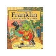 Franklin si sceneta de la scoala - Paulette Bourgeois, Brenda Clark