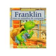 Franklin vrea un animalut de companie - Paulette Bourgeois, Brenda Clark