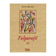 Fulguratii Vol. 7 - Ioan Milea