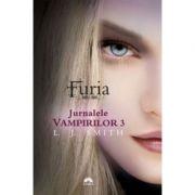 Furia. Jurnalele Vampirilor, volumul 3 - L. J. Smith