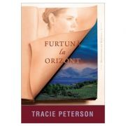 Furtuna la orizont - vol. 2. Seria Mostenitorii din Montana - Tracie Peterson