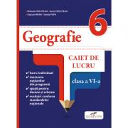 Geografie. Caiet de lucru. Clasa a VI-a - Mihaela FISCUTEAN, Dorin FISCUTEAN, Ciprian MIHAI, Ionela POPA