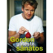 Gordon gateste sanatos - Gordon Ramsay