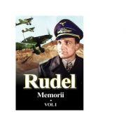 Memorii. Volumul I - Hans Rudel