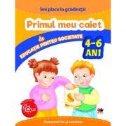 Imi place la gradinita! Primul meu caiet de educatie pentru societate. 4-6 ani