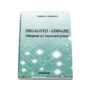 Inegalitati - Gimnaziu. Olimpiade si Concursuri scolare - Mircea Popescu
